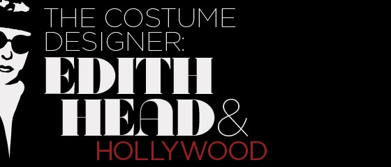 So excited about this exhibition, Hollywood costume legend Edith Head!