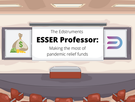 The ESSER Professor: Making the Most of Pandemic Relief Funds