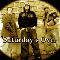 (Rock) Saturday's Over