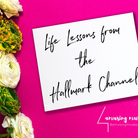 Life Lessons from the Hallmark Channel