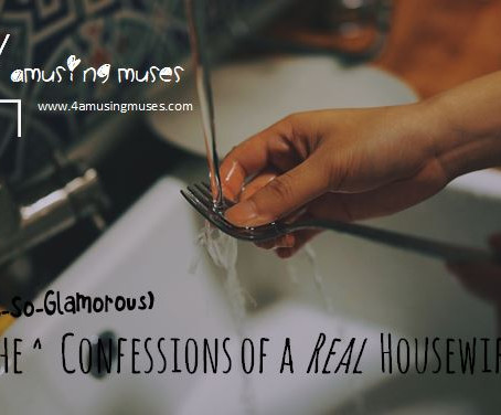 The (not-so-glamorous) Confessions of a Real Housewife