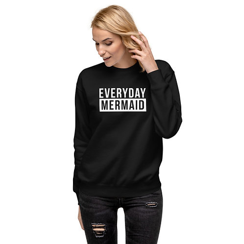 Everyday Mermaid Unisex Fleece Pullover