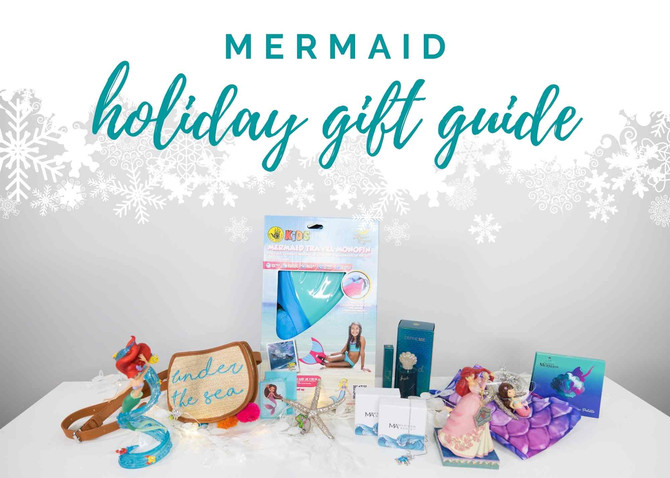 Mermaid Holiday Gift Guide!