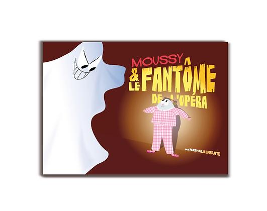 Moussy et le fantôme de l'Opéra