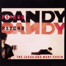 The Jesus And Mary Chain Psychocandy 200