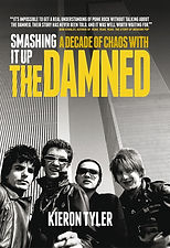 Smashing It Up: A Decade of Chaos With The Damned, Book by Kieron Tyler