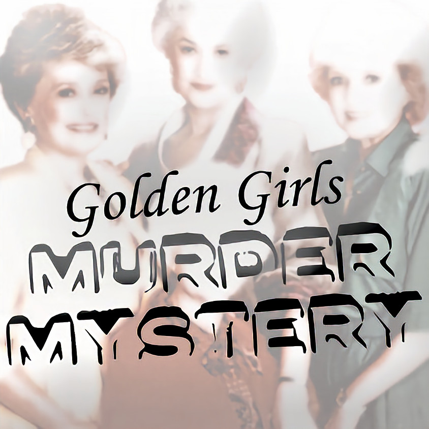 Golden Girls Murder Mystery