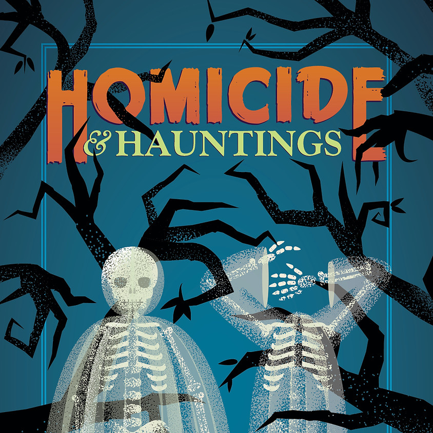 Homicide and Hauntings