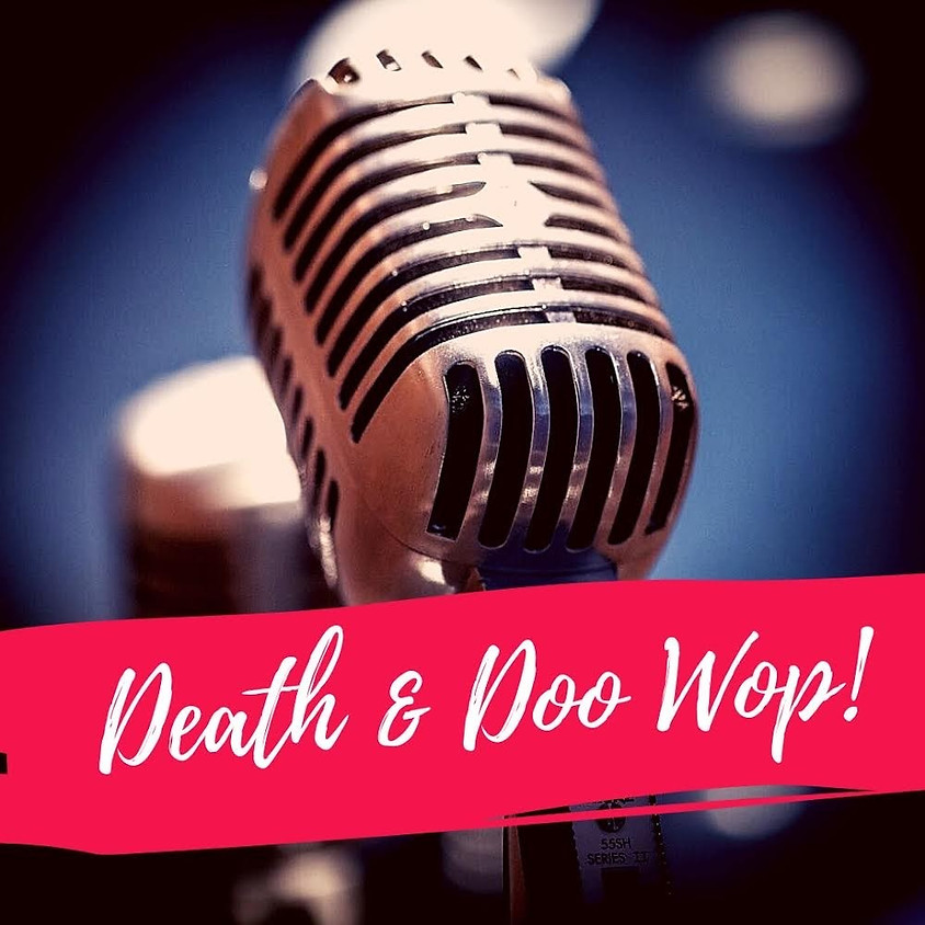 Death and Doo Wop