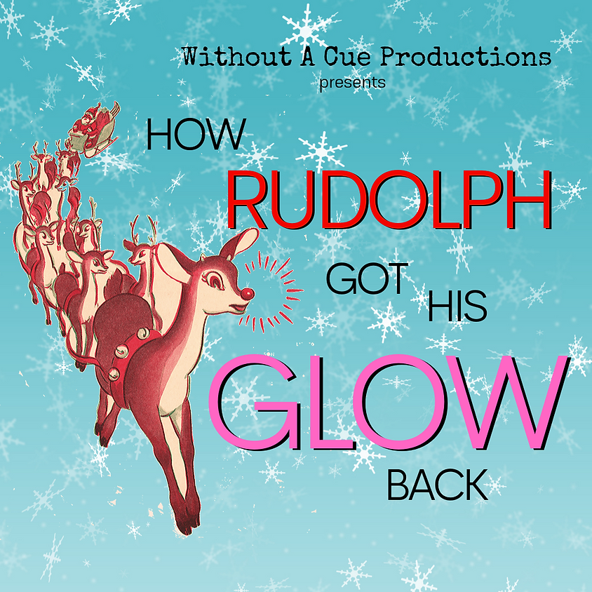 How Rudolph Got His Glow Back