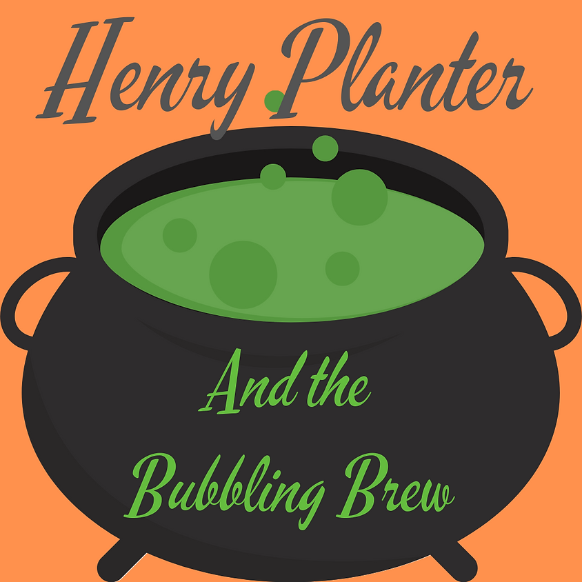 Henry Planter and The Bubbling Brew