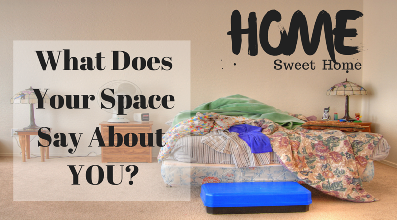 what does your space say about you