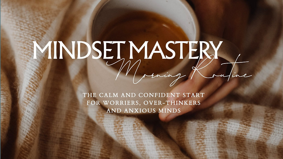 Mindset Mastery Morning Routine: Calm & Confident