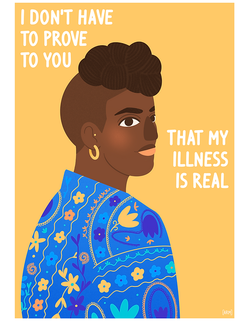 'I Don't Have to Prove to You That My Illness is Real' Giclee Print