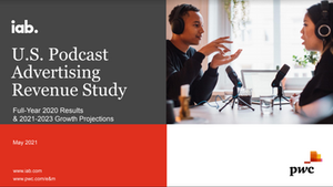 5 Trends in Podcast Advertising we can learn from the IAB Podcast Advertising Revenue Study