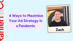 4 Ways to Maximise Your Ad Strategy in a Pandemic