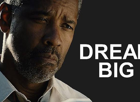 DREAM BIG by Denzel Washington