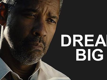DREAM BIG by Denzel Washington