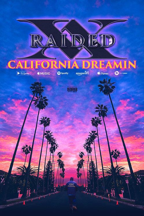 """X-Raided """"California Dreamin"""" Poster"""