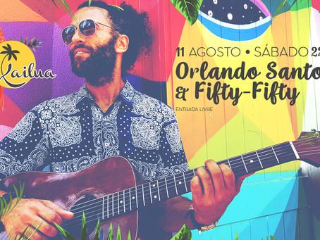 11 de Agosto - Orlando Santos & Fifty-Fifty