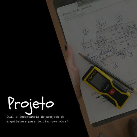 Projeto: o que é, para que serve e por que eu preciso dele para iniciar uma obra?