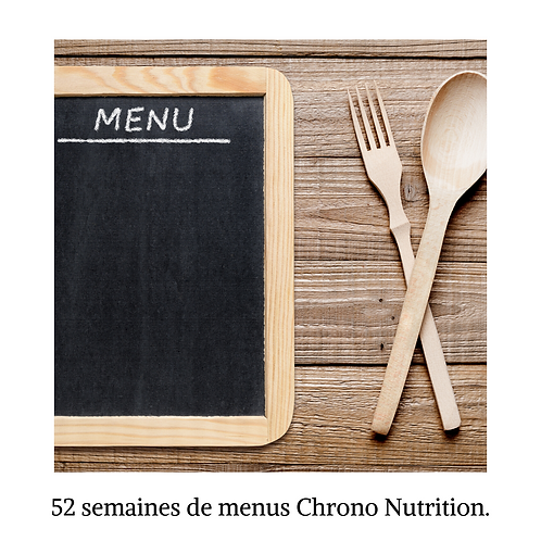 52 semaines de menus Chrono Nutrition.