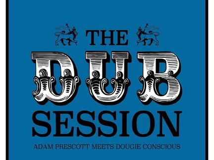 REVIEW: Adam Prescott Meets Dougie Conscious - The Dub Session LP