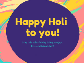 Happy Holi 2021. A festival of color which brings joy, love & friends & family together