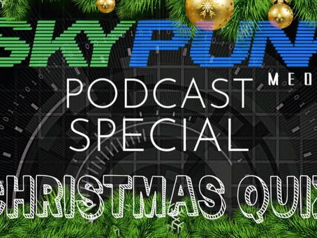 SkyPunk Podcast Special Episode: Christmas Quiz 2020