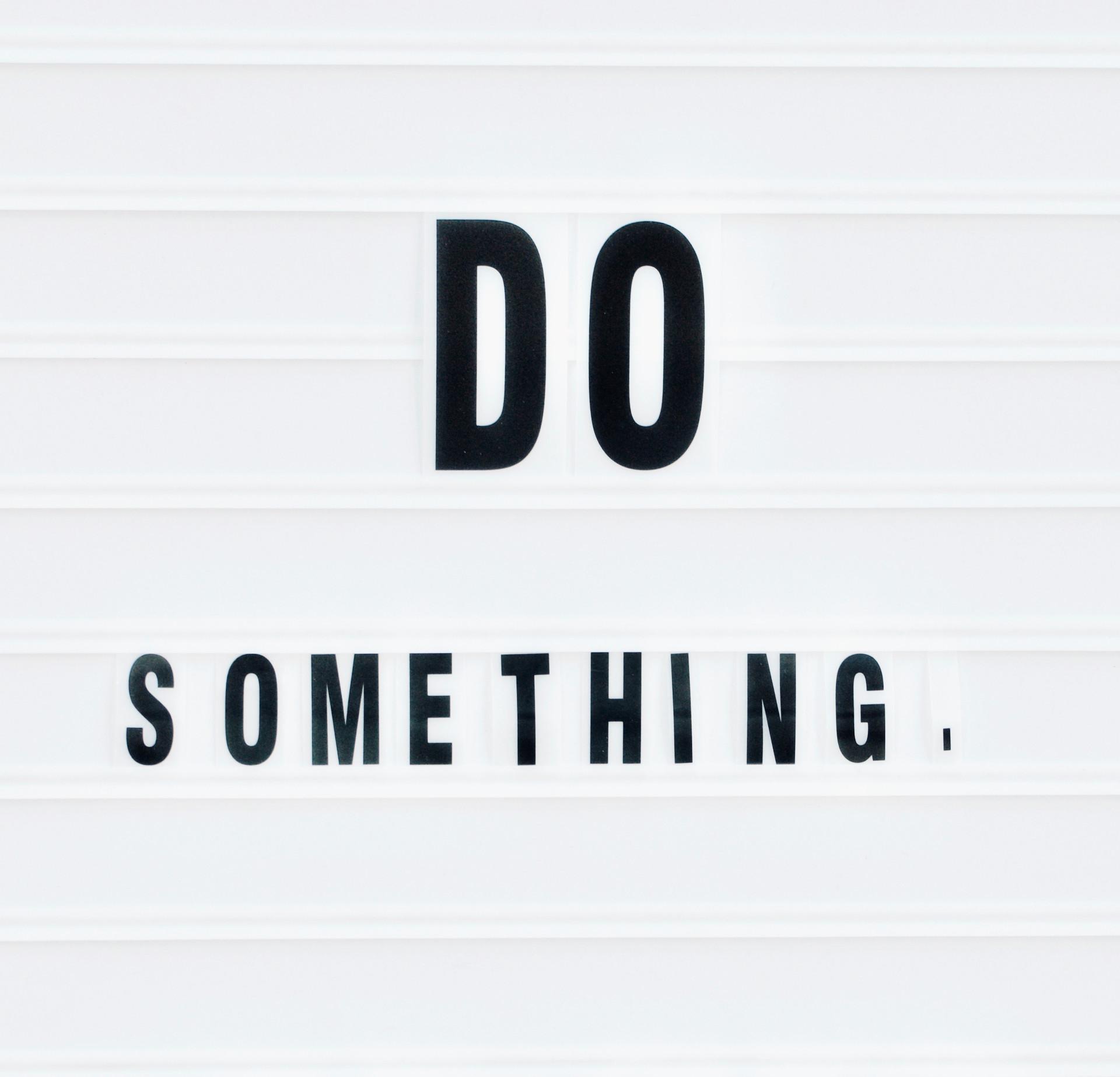 """""""Do Something"""""""