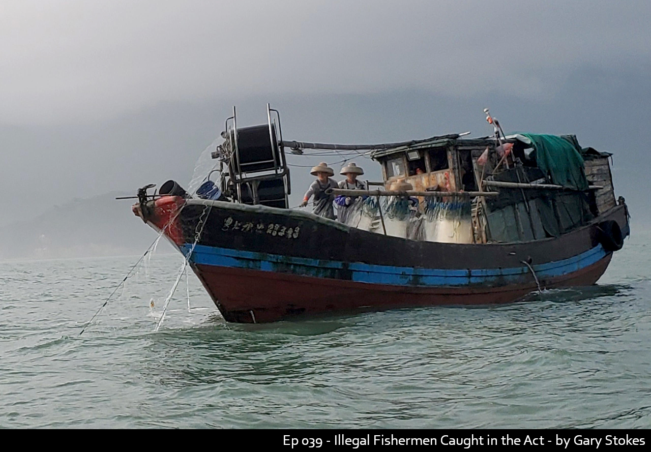 Ep 039 - Illegal Fishermen Caught in the