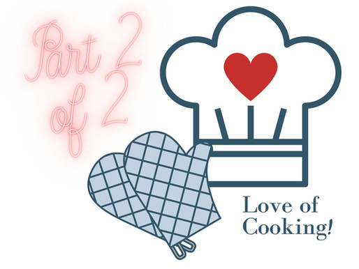 How To Encourage A Lifelong Love of Cooking: Part 2 of 2