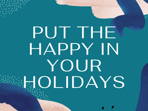 How To Make It A Truly HAPPY Holiday Season!