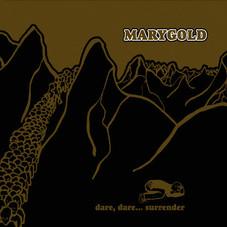 MARYGOLD Dare Dare Surrender.jpg