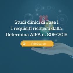 Studi clinici di Fase 1. I requisiti richiesti dalla Determina AIFA n. 809/2015