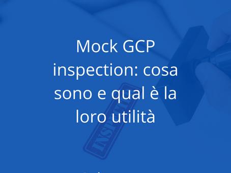 Mock GCP inspection: cosa sono e qual è la loro utilità