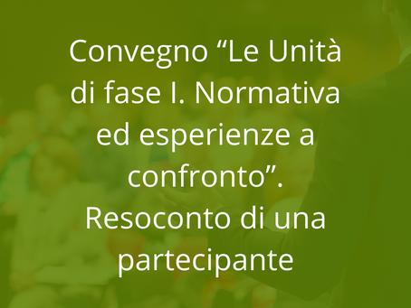 """Convegno """"Le Unità di fase I. Normativa ed esperienze a confronto"""". Resoconto di una partecipante"""