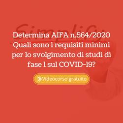 Determina AIFA n.564/2020. Quali sono i requisiti minimi per lo svolgimento di studi di fase 1 sul C