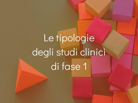 Le tipologie degli studi clinici di fase I