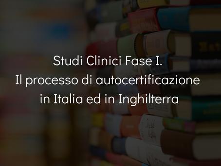 Studi Clinici Fase I. Il processo di autocertificazione in Italia ed in Inghilterra