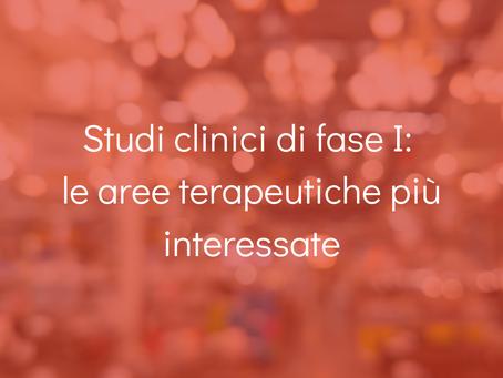 Studi clinici di fase I: le aree terapeutiche più interessate