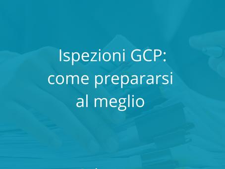 Ispezioni GCP: come prepararsi al meglio