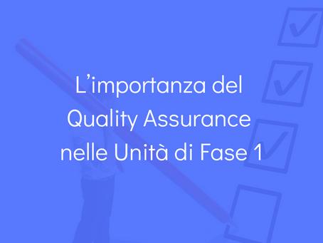 L'importanza del Quality Assurance nelle unità di fase 1