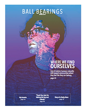"""Where We Find Ourselves"" issue of Ball Bearings magazine"