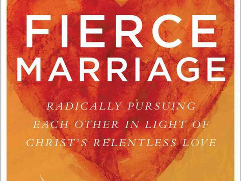 Fierce Marriage - Radically Pursuing Each Other In Light Of Christ's Relentless Love