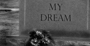 Dying To Our Dreams