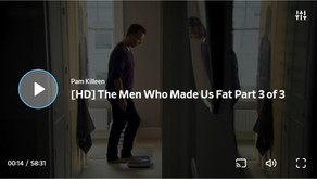 The Men Who Made Us Fat - Part 3