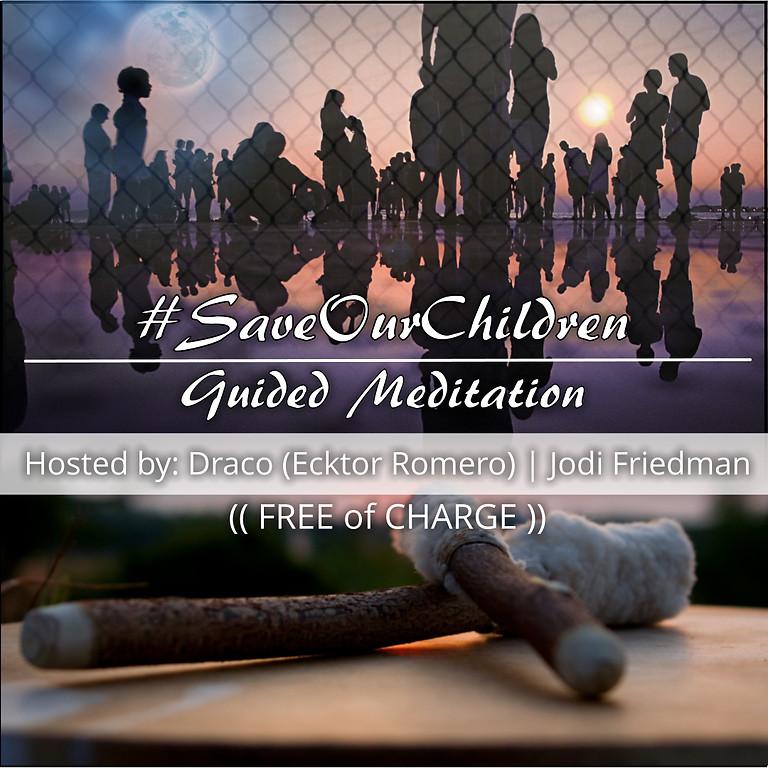 Meditation: Save Our Children