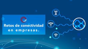 Retos de conectividad en empresas