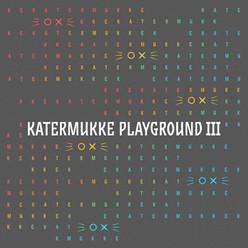 Katermukke Playground III